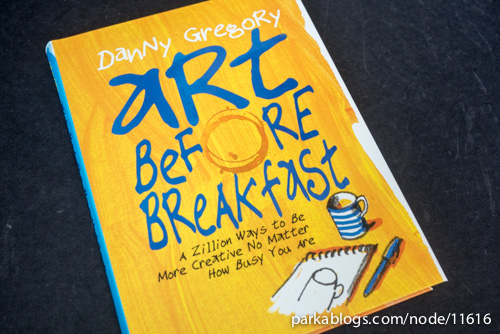 Art Before Breakfast: A Zillion Ways to be More Creative No Matter How Busy You Are - 01