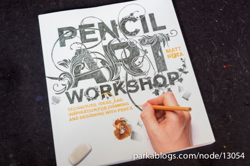 Pencil Art Workshop: Techniques, Ideas, and Inspiration for Drawing and Designing with Pencil - 01